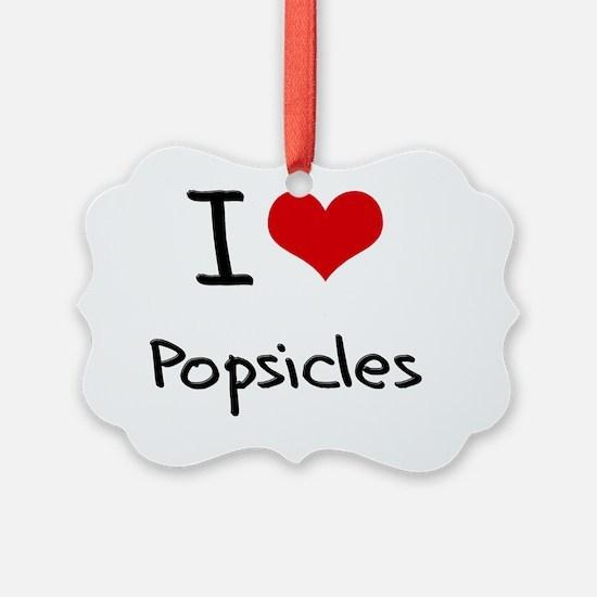 I Love Popsicles Ornament