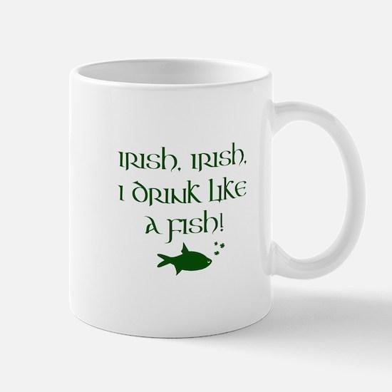 Irish, Irish, I drink like a fish! Mug