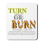 Turn or Burn Mousepad