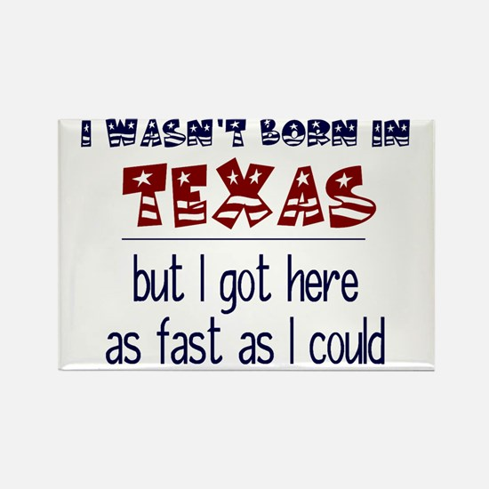 Not Born in Texas But Rectangle Magnet