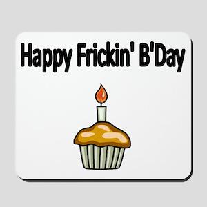 Happy Frickin Bday Mousepad
