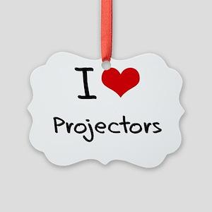 I Love Projectors Picture Ornament