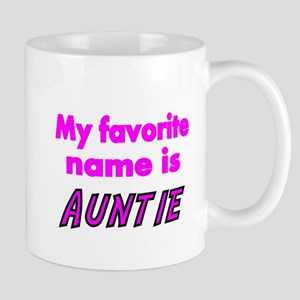 My Favorite name is AUNTIE Mugs