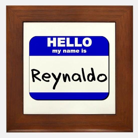 hello my name is reynaldo  Framed Tile