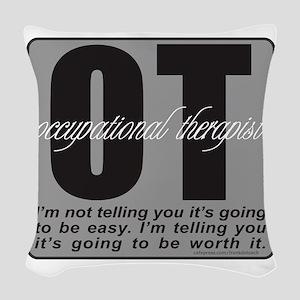 OCCUPATIONAL THERAPIST T-SHIRT Woven Throw Pillow