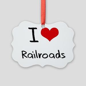 I Love Railroads Picture Ornament