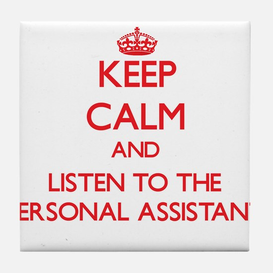 Keep Calm and Listen to the Personal Assistant Til
