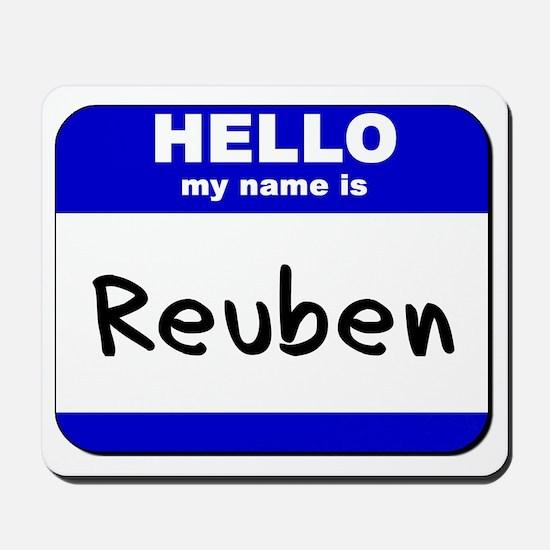 hello my name is reuben  Mousepad