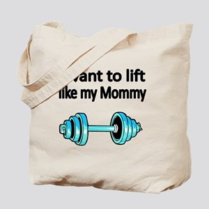 I want to lift like my Mommy Tote Bag