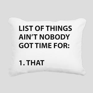 List of things ain't nob Rectangular Canvas Pillow