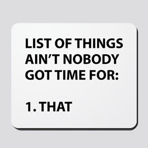 List of things ain't nobody got time for Mousepad