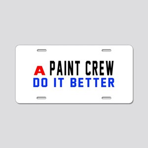 Paint Crew Do It Better Aluminum License Plate