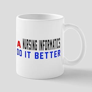 Nursing informatics Do It Better 11 oz Ceramic Mug