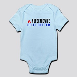 Nurse-Midwife Do It Better Baby Light Bodysuit