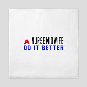 Nurse-Midwife Do It Better Queen Duvet