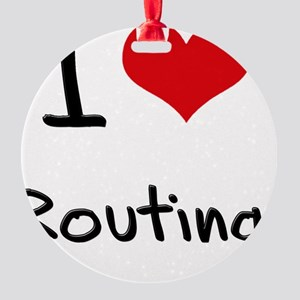 I Love Routing Round Ornament