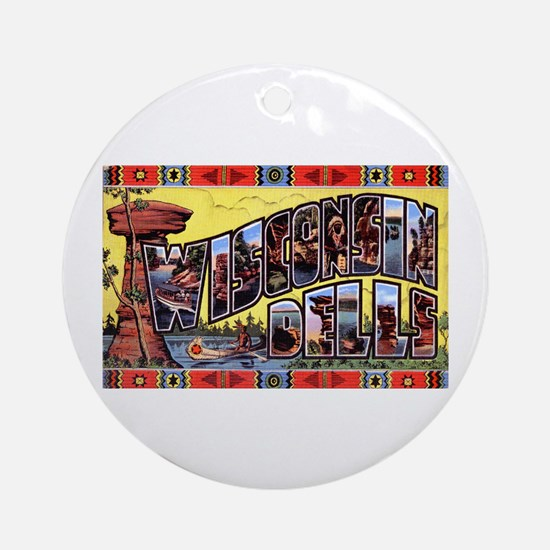 Wisconsin Dells Greetings Ornament (Round)