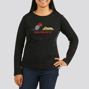 Never ever give up Long Sleeve T-Shirt