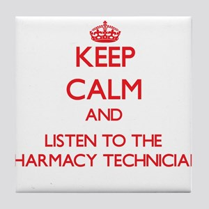 Keep Calm and Listen to the Pharmacy Technician Ti