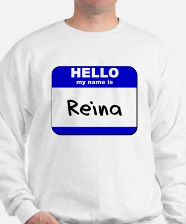 hello my name is reina Sweater