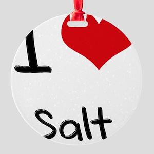 I Love Salt Round Ornament