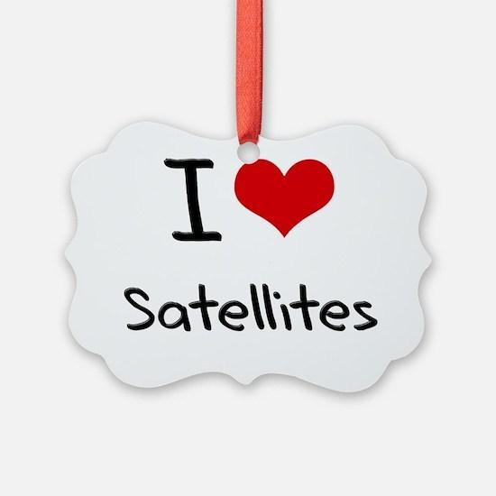 I Love Satellites Ornament