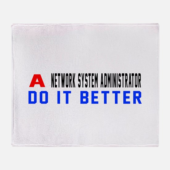 Network System Administrator Do It B Throw Blanket