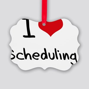 I Love Scheduling Picture Ornament