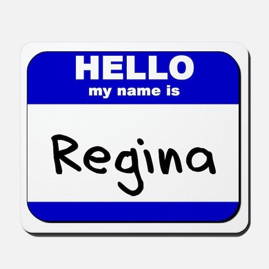 hello my name is regina  Mousepad