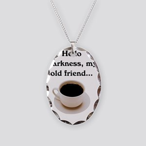 HELLO DARKNESS, MY OLD FRIEND Necklace Oval Charm