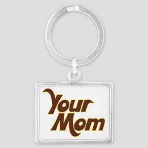 Your MOM Landscape Keychain