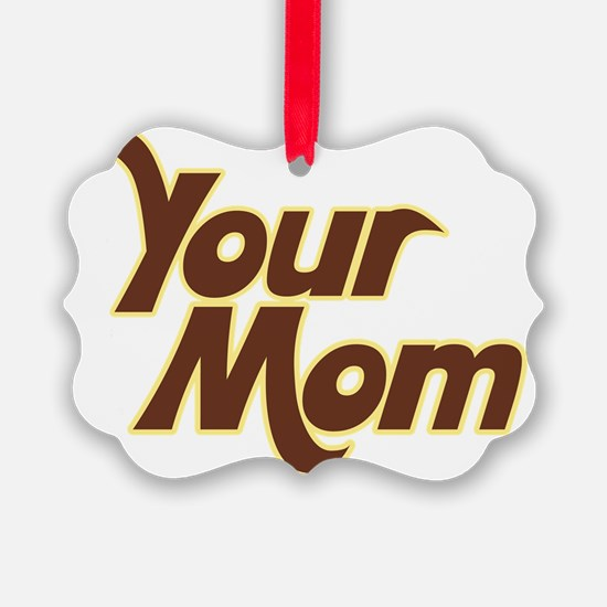 Your MOM Ornament