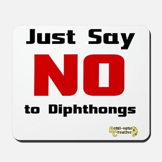Just Say NO to Diphthongs Mousepad
