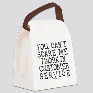 YOU CANT SCARE ME/CUSTOMER SERVIC Canvas Lunch Bag