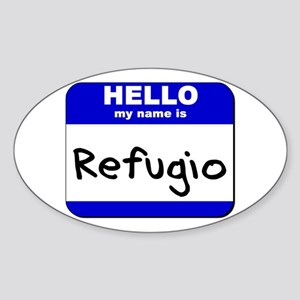 hello my name is refugio Oval Sticker