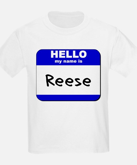 hello my name is reese T-Shirt