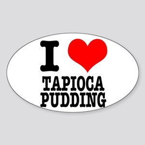I Heart (Love) Tapioca Pudding Oval Sticker