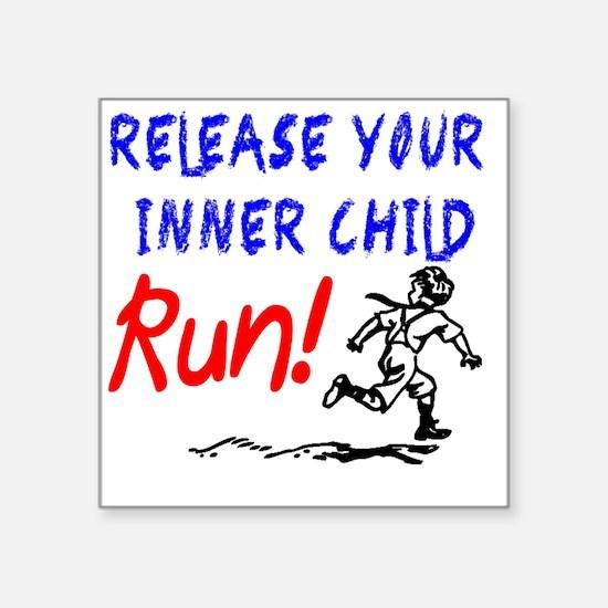 "Release your inner child... Square Sticker 3"" x 3"""