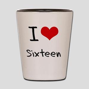 I Love Sixteen Shot Glass