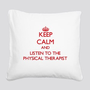 Keep Calm and Listen to the Physical Therapist Squ