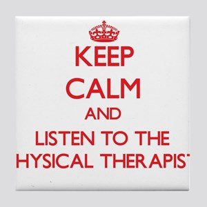 Keep Calm and Listen to the Physical Therapist Til