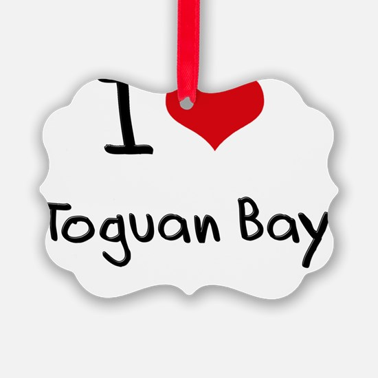 I Love TOGUAN BAY Ornament