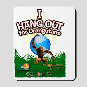I Hangout for Orangutans Mousepad
