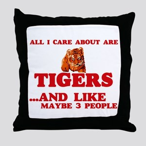 All I care about are Tigers Throw Pillow