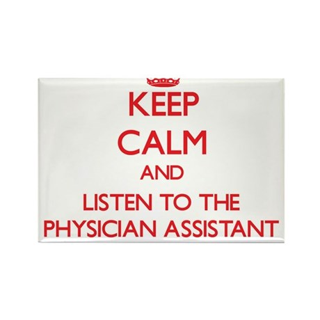 Keep Calm and Listen to the Physician Assistant Ma