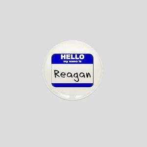 hello my name is reagan Mini Button