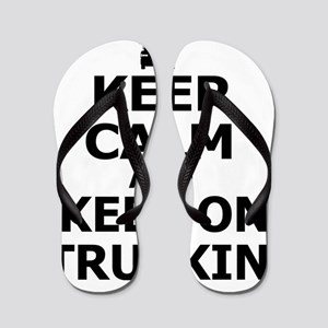 Keep Calm and Keep on Truckin Flip Flops