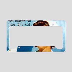 Nurse - Yes Sir, you are Hot! License Plate Holder