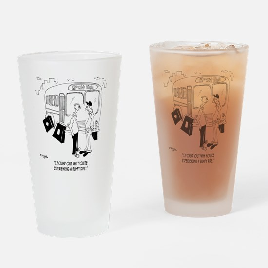 Why Youre Having a Bumpy Ride Drinking Glass