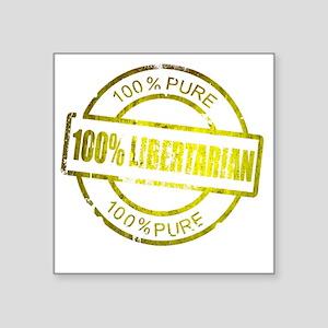 """100% Pure Libertarian Square Sticker 3"""" x 3"""""""